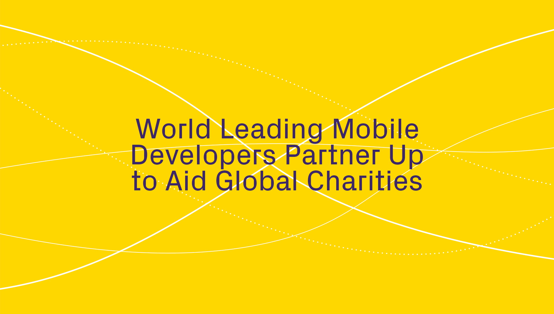 World Leading Mobile Developers Partner Up to Aid in Global Charities