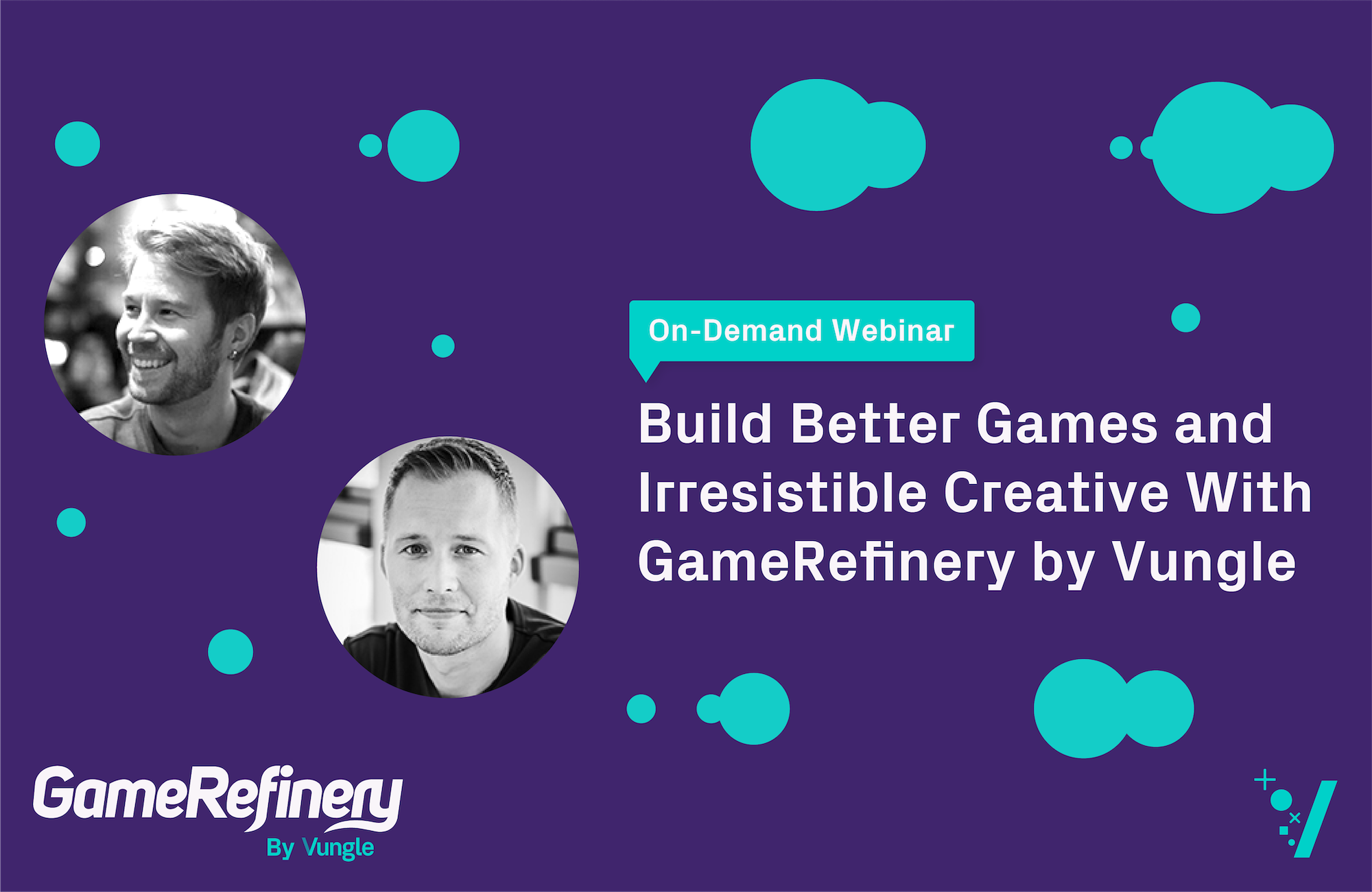Build Better Games and Irresistible Creative With GameRefinery by Vungle